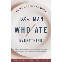 The Man Who Ate Everything: eBook von Jeffrey Steingarten