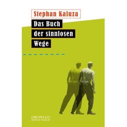 Das Buch der sinnlosen Wege als Buch von Stephan Kaluza