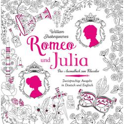 Romeo und Julia - Das Ausmalbuch: Buch von