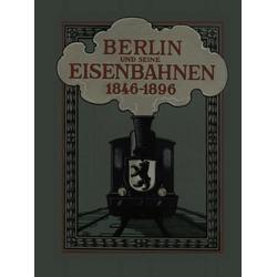 Berlin und seine Eisenbahnen 1846 - 1896: eBook von Verein Deutscher Eisenbahnverwaltungen