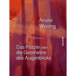 Das Puzzle oder die Geometrie des Augenblicks: eBook von Amalie Wissing