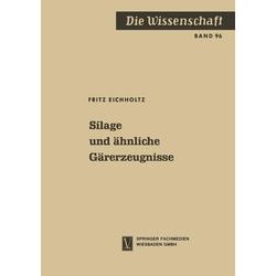 Silage und ähnliche Gärerzeugnisse als Buch von Fritz Eichholtz