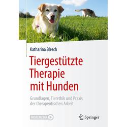 Tiergestützte Therapie mit Hunden: Buch von Katharina Blesch