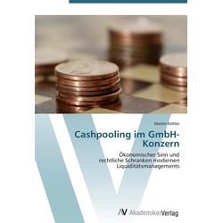 Cashpooling im GmbH-Konzern als Buch von Martin Köhler