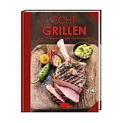 Echt Grillen. Michael Koch  - Buch