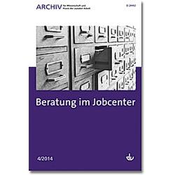 Beratung im Jobcenter. Uta Rothermel  Matthias Konrad  Gabriele Moos  - Buch
