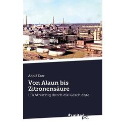 Von Alaun bis Zitronensäure als Buch von Adolf Eser