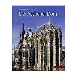 Der Aachener Dom. Walter Maas  - Buch