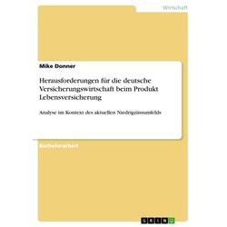 Herausforderungen für die deutsche Versicherungswirtschaft beim Produkt Lebensversicherung: eBook von Mike Donner