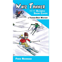 Whiz Tanner and the Olympic Snow Caper als Buch von Fred Rexroad