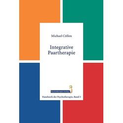 Integrative Paartherapie: Buch von Michael Cöllen
