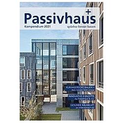 Passivhaus Kompendium 2021 - Buch