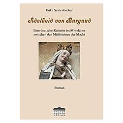 Adelheid von Burgund. Erika Seidenbecher  - Buch