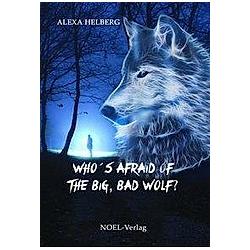 Who's afraid of the big  bad wolf?. Alexa Helberg  - Buch