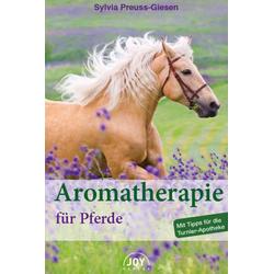 Aromatherapie für Pferde: Buch von Sylvia Preuss-Giesen