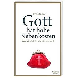 Gott hat hohe Nebenkosten. Eva Müller  - Buch