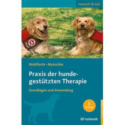 Praxis der hundegestützten Therapie: Buch von Rainer Wohlfarth/ Bettina Mutschler
