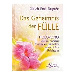 Das Geheimnis der Fülle. Ulrich E. Duprée  - Buch