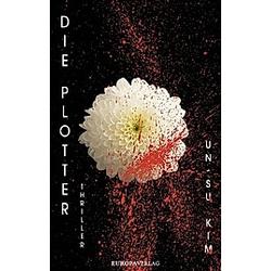 Die Plotter. Un-Su Kim  - Buch