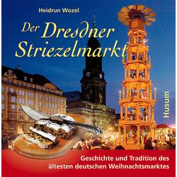 Der Dresdner Striezelmarkt als Buch von Heidrun Wozel