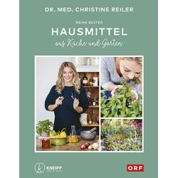 Meine besten Hausmittel aus Küche und Garten als Buch von Christine Reiler