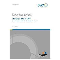 Merkblatt DWA-M 1060 IT-Sicherheit - Branchenstandard Wasser/Abwasser - Buch