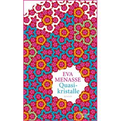 Quasikristalle: Buch von Eva Menasse