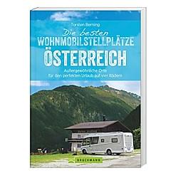 Die besten Wohnmobilstellplätze Österreich. Torsten Berning  - Buch