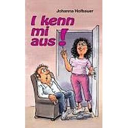 I kenn mi aus. Johanna Hofbauer  - Buch