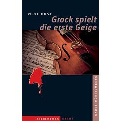 Grock spielt die erste Geige als Buch von Rudi Kost