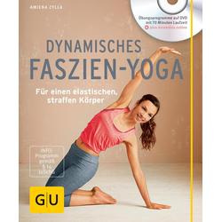 Dynamisches Faszien-Yoga (mit DVD): Buch von Amiena Zylla