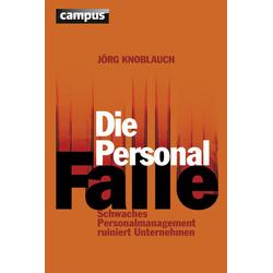 Die Personalfalle: Buch von Jörg Knoblauch