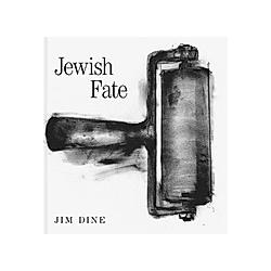 Jewish Fate. Jim Dine  - Buch