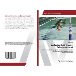Aufwärmtraining im Schwimmsport als Buch von Felix Begier