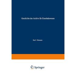 Geschichte des Archivs für Eisenbahnwesen: eBook von Karl Ottmann