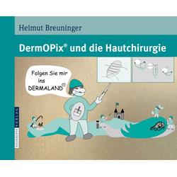 DermOPix und die Hautchirurgie als Buch von Helmut Breuninger