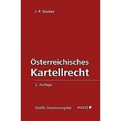 Österreichisches Kartellrecht. J. P. Gruber  - Buch