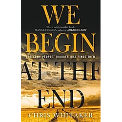 We Begin at the End. Chris Whitaker  - Buch
