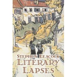 Literary Lapses by Stephen Leacck Fiction Literary als Taschenbuch von Stephen Leacock
