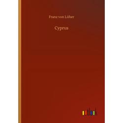 Cyprus als Buch von Franz von Löher