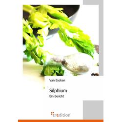 Silphium als Buch von Van Eycken