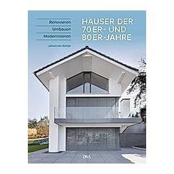 Häuser der 70er und 80er Jahre. Johannes Kottjé  - Buch
