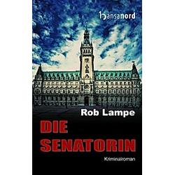 Die Senatorin. Rob Lampe  - Buch