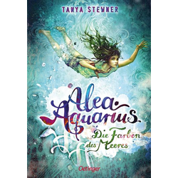 Alea Aquarius 02. Die Farben des Meeres als Buch von Tanya Stewner