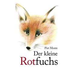 Der kleine Rotfuchs als Buch von Piet Monte