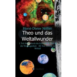 Theo und das Weltallwunder: eBook von Horst-Dieter Nölter
