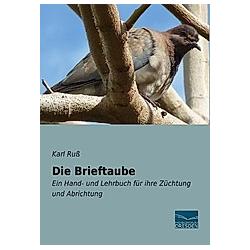 Die Brieftaube. Karl Ruß  - Buch