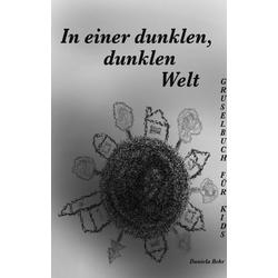 In einer dunklen dunklen Welt als Buch von Daniela Behr