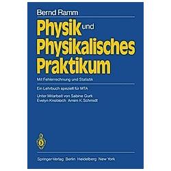 Physik und physikalisches Praktikum. Bernd Ramm  - Buch