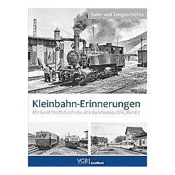 Kleinbahn-Erinnerungen. Gerd Wolff  - Buch